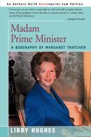 Image of Madam Prime Minister : A Biography Of Margaret Thatcher