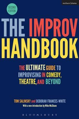 Image of The Improv Handbook : The Ultimate Guide To Improvising In Comedy Theatre And Beyond