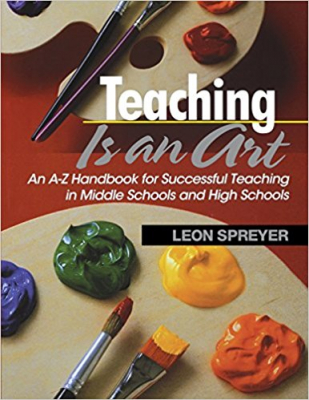 Image of Teaching Is An Art An A-z Handbook For Successful Teaching In Middle Schools & High Schools