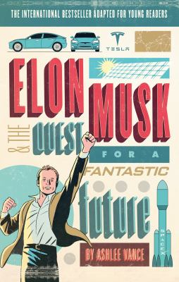 Image of Elon Musk & The Quest For A Fantastic Future Ya Edition