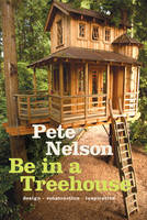 Image of Be In A Treehouse : Design Construction Inspiration