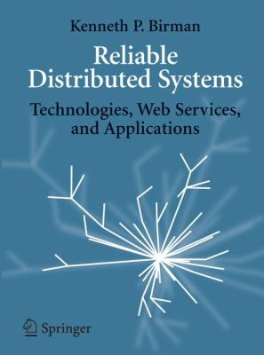 Image of Reliable Distributed Systems : Technologies Web Services & Applications