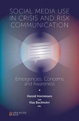 Image of Social Media Use In Crisis And Risk Communication : Emergencies Concerns And Awareness