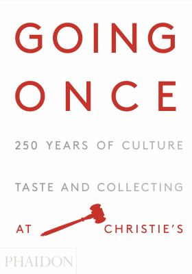 Image of Going Once : 250 Years Of Culture Taste And Collecting At Christie's