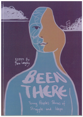 Image of Been There : Young People's Stories Of Struggle And Hope