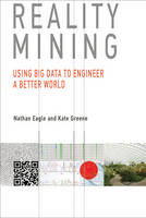 Image of Reality Mining : Using Big Data To Engineer A Better World