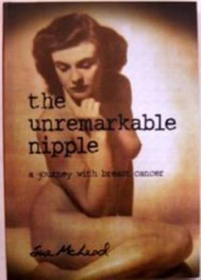 Image of The Unremarkable Nipple : A Journey With Breast Cancer