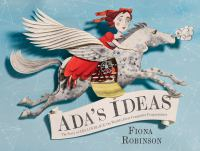 Ada's Ideas : The Story Of Ada Lovelace The World's First Computer Programmer