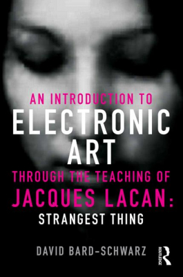 Image of Introduction To Electronic Art Through The Teaching Of Jacques Lacan : Strangest Thing