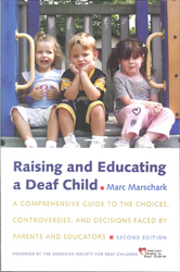 Image of Raising & Educating A Deaf Child A Comprehensive Guide To The Choices Controversies & Decisions Faced By Parents & Ed