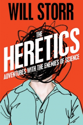 Image of Heretics : Adventures With The Enemies Of Science