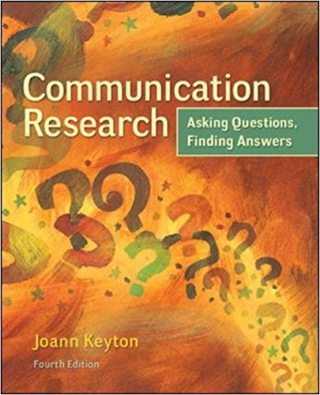 Communication Research : Asking Questions Finding Answers