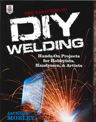 Image of Tab Guide To Diy Welding Hands-on Projects For Hobbyists Handymen And Artists