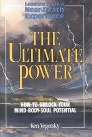 Image of The Ultimate Power : Lessons From A Near-death Experience And How To Unlock Your Mind-body-soul Potential