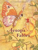 Aesop's Fables : A Classic Illustrated Edition