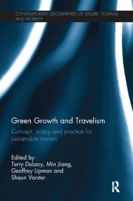 Image of Green Growth And Travelism : Concept Policy And Practice Forsustainable Tourism