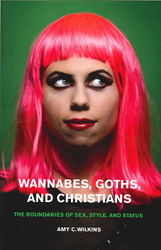 Image of Wannabes Goths & Christians The Boundaries Of Sex Style & Status
