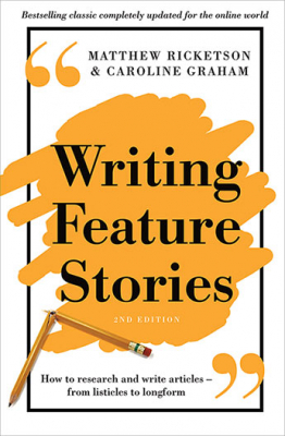 Image of Writing Feature Stories : How To Research And Write Articlesfrom Listicles To Longform