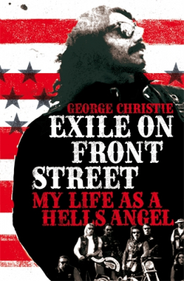 Image of Exile On Front Street : My Life As A Hells Angel