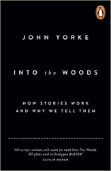 Image of Into The Woods : How Stories Work And Why We Tell Them