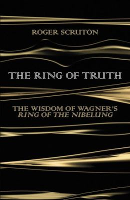 Image of Ring Of Truth : The Wisdom Of Wagner's Ring Of The Nibelung
