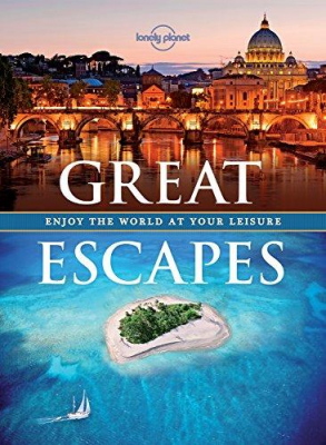 Image of Great Escapes : Enjoy The World At Your Leisure