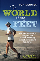 Image of World At My Feet : The Extraordinary Story Of The Record-breaking Fastest Run Around The Earth