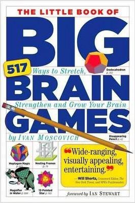 Image of Little Book Of Big Brain Games : 517 Ways To Stretch Strengthen And Grow Your Brain