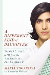 Image of Different Kind Of Daughter : The Girl Who Hid From The Taliban In Plain Sight