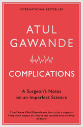 Image of Complications : A Surgeon's Notes On An Imperfect Science