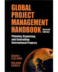 Global Project Management Handbook : Planning Organizing Andcontrolling International Projects