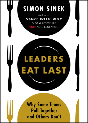 Image of Leaders Eat Last : Why Some Teams Pull Together And Others Don't