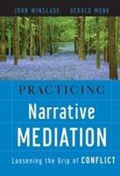 Image of Practicing Narrative Mediation Loosening The Grip Of Conflict
