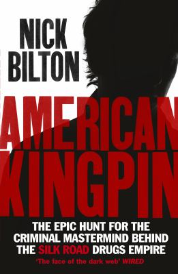 Image of American Kingpin : The Epic Hunt For The Criminal Mastermindbehind The Silk Road