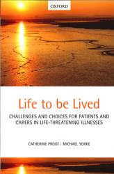 Image of Life To Be Lived : Challenges And Choices For Patients And Carers In Life Threatening Illnesses