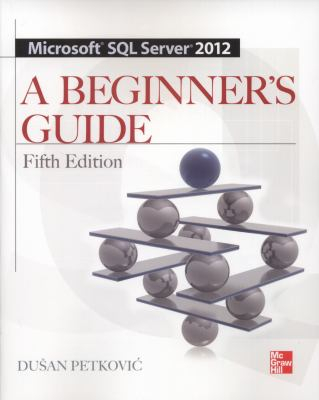Image of Microsoft Sql Server 2012 : A Beginner's Guide