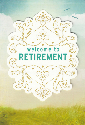 Image of Welcome To Retirement : Greeting Card