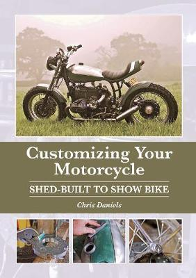 Image of Customizing Your Motorcycle : Shed-built To Show Bike