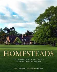 Image of Homesteads : The Story Of New Zealand's Grand Country Houses