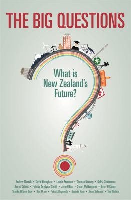Image of The Big Questions : What Is New Zealand's Future ?