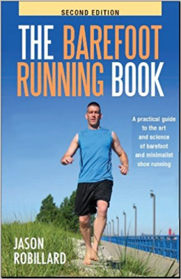 Image of Barefoot Running Book A Practical Guide To The Art & Scienceof Barefoot & Minimalist Shoe Running