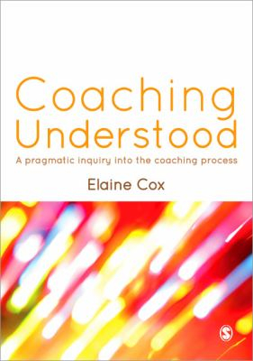 Image of Coaching Understood : A Pragmatic Inquiry Into The Coaching Process