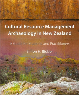 Image of Cultural Resource Management Archaeology In New Zealand : A Guide For Students And Practitioners