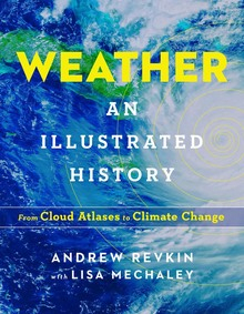 Image of Weather : An Illustrated History From Cloud Atlases To Climate Change