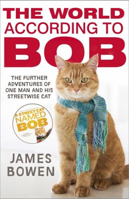Image of The World According To Bob The Further Adventures Of One Manand His Streetwise Cat