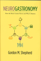 Image of Neurogastronomy : How The Brain Creates Flavor And Why It Matters