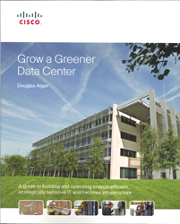 Image of Grow A Greener Data Center A Guide To Building & Operating Energy Efficient Ecologically Sensitive Server Environment