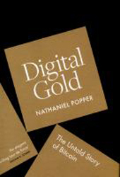 Image of Digital Gold : Bitcoin And The Inside Story Of The Misfits And Millionaires Trying To Reinvent Money