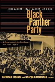 Image of Liberation Imagination And The Black Panther Party : A New Look At The Panthers And Their Legacy