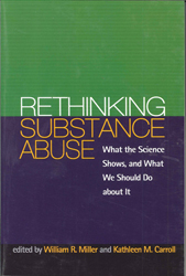 Image of Rethinking Substance Abuse What The Science Shows & What We Should Do About It